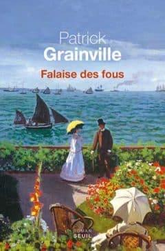 Patrick Grainville - Falaise des fous