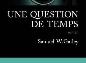 Samuel W. Gailey - Une question de temps