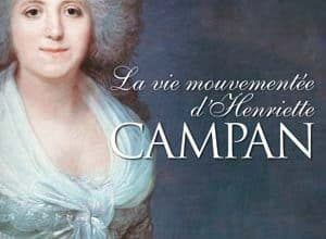Geneviève Haroche-Bouzinac - La vie mouvementée d'Henriette Campan