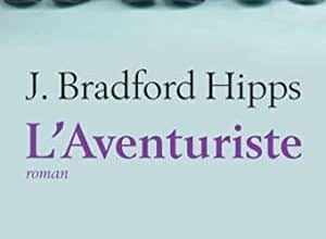 J. Bradford Hipps - L'Aventuriste