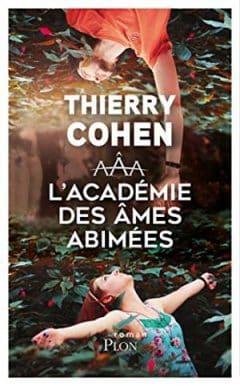 Thierry Cohen - L'Académie des âmes abîmées