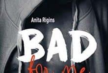 Anita Rigins - Bad for me: Tome 2