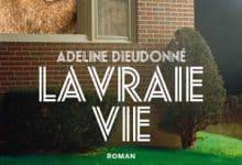 Adeline Dieudonné - La Vraie Vie