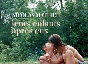 Nicolas Mathieu - Leurs enfants après eux