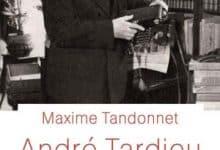 Maxime Tandonnet - André Tardieu