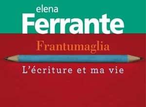 Elena Ferrante - Frantumaglia