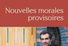 Raphaël Enthoven - Nouvelles morales provisoires