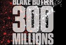 Blake Butler - 300 millions