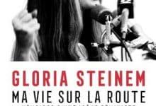 Gloria Steinem - Ma vie sur la route