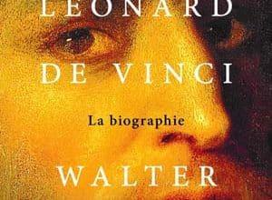Walter Isaacson - Léonard de Vinci - La biographie