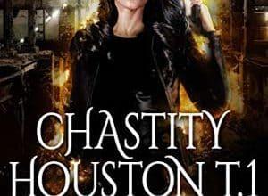 Chris Mallory - Chastity Houston - Tome 1