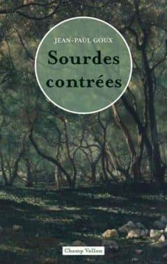 Jean-Paul Goux - Sourdes contrées
