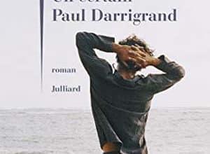 Philippe Besson - Un certain Paul Darrigrand