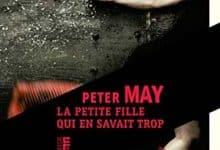 Peter May - La petite fille qui en savait trop