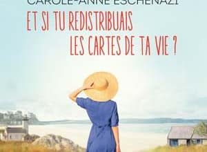 Carole-Anne Eschenazi - Et si tu redistribuais les cartes de ta vie ?