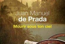 Juan manuel de Prada - Mourir sous ton ciel