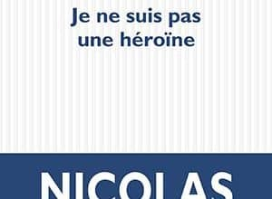 Nicolas Fargues - Je ne suis pas une héroïne
