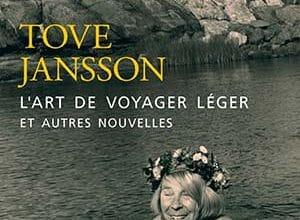 Tove Jansson - L'Art de voyager léger