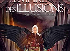 L'Empire des illusions - Tome 2 : L'envol de l'héritière